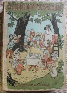 Antiek vintage brocante kinderboek Alleen op de wereld, jr '20