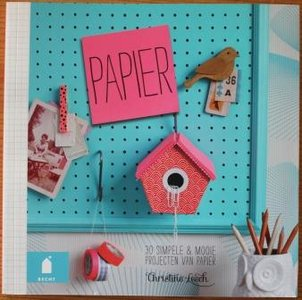 Hobbyboek Papier, 30 projecten woondecoratie Christine Leech